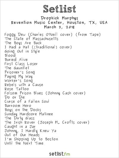 Dropkick Murphys Setlist Revention Music Center, Houston, TX, USA 2018