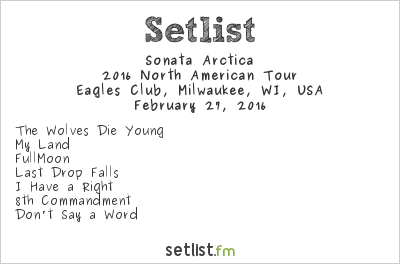 Sonata Arctica Setlist Eagles Club, Milwaukee, WI, USA 2016, 2016 North American Tour