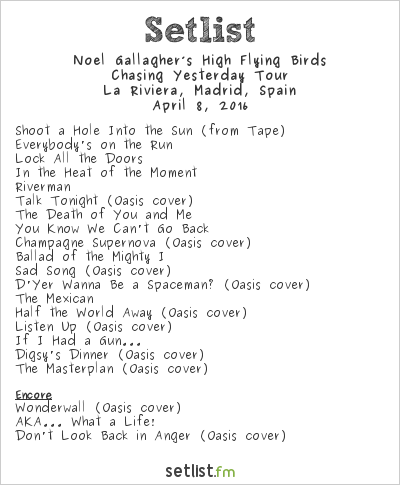 Noel Gallagher's High Flying Birds Setlist La Riviera, Madrid, Spain 2016, Chasing Yesterday Tour