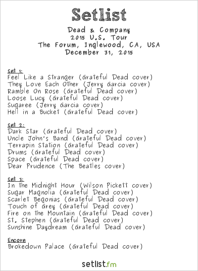 Dead & Company Setlist The Forum, Inglewood, CA, USA 2015, 2015 U.S. Tour