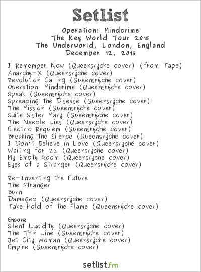 Operation: Mindcrime Setlist The Underworld, London, England, The Key World Tour 2015