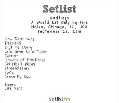 godflesh setlist metro chicago il usa 2015 a world lit only by fire widgets. Black Bedroom Furniture Sets. Home Design Ideas