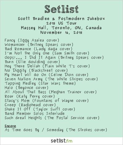 Scott Bradlee & Postmodern Jukebox Setlist Massey Hall, Toronto, ON, Canada 2015, 2015 US Tour