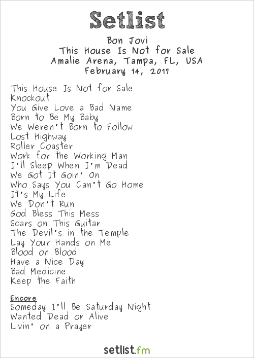 Bon Jovi Setlist Amalie Arena, Tampa, FL, USA 2017, This House Is Not for Sale