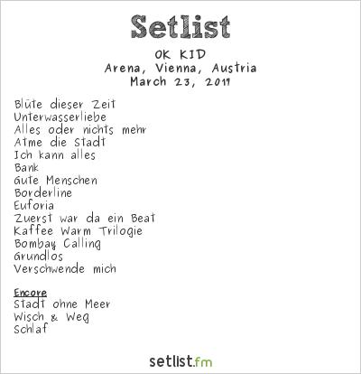 OK KID Setlist Arena, Vienna, Austria 2017