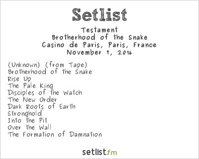 Testament Setlist Casino de Paris, Paris, France 2016, Brotherhood of the Snake