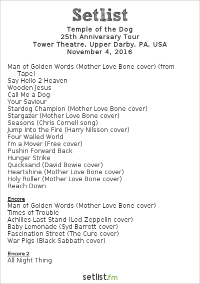 Temple of the Dog Setlist Tower Theatre, Upper Darby, PA, USA 2016, 25th Anniversary Tour