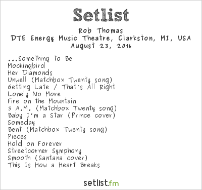 Rob Thomas Setlist DTE Energy Music Theatre, Clarkston, MI, USA 2016