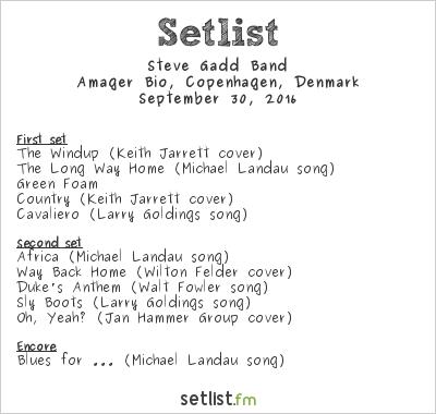 Steve Gadd Band Setlist Amager Bio, Copenhagen, Denmark 2016