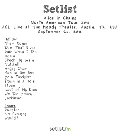 Alice in Chains Setlist The Moody Theater, Austin, TX, USA 2016