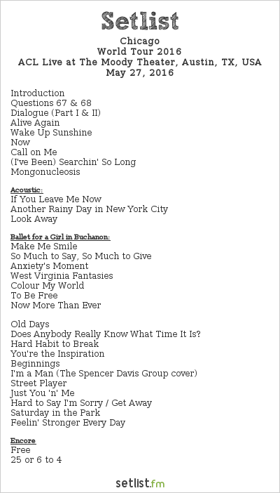 Chicago Setlist The Moody Theater, Austin, TX, USA, World Tour 2016
