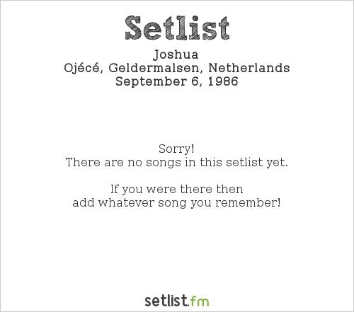 Joshua Setlist Ojécé, Geldermalsen, Netherlands 1986