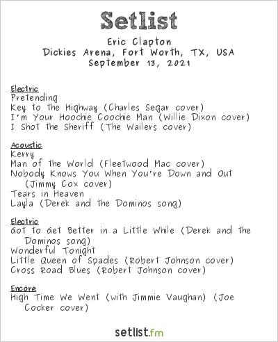 Eric Clapton Setlist Dickies Arena, Fort Worth, TX, USA 2021