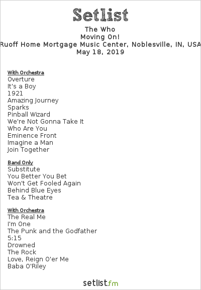 The Who Setlist Ruoff Home Mortgage Music Center, Noblesville, IN, USA 2019, Moving On!