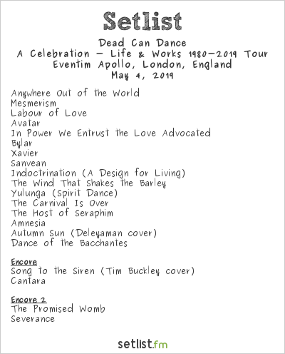 Dead Can Dance Setlist Eventim Apollo, London, England 2019, A Celebration - Life & Works 1980-2019 Tour