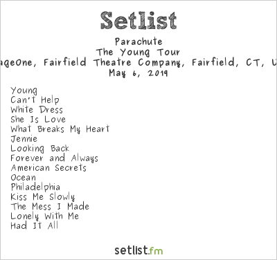 Parachute Setlist StageOne, Fairfield Theatre Company, Fairfield, CT, USA 2019, The Young Tour