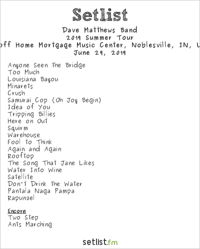 Dave Matthews Band Setlist Ruoff Home Mortgage Music Center, Noblesville, IN, USA 2019, 2019 Summer Tour