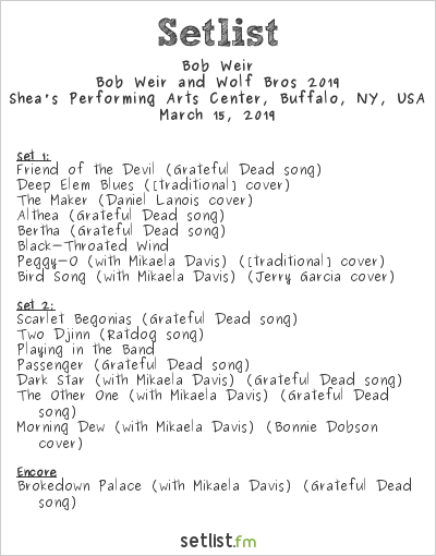 Bob Weir Setlist Shea's Performing Arts Center, Buffalo, NY, USA, Bob Weir and Wolf Bros 2019