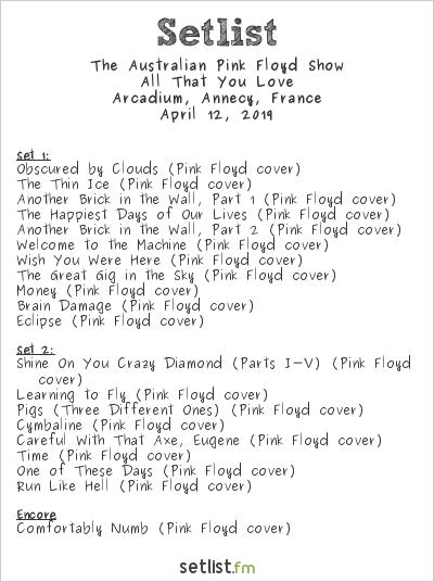 Pink Floyd The Australian Pink Floyd Show Concert Setlist at Arcadium, Annecy on April 12, 2019