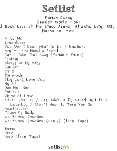 Mariah Carey Setlist Etess Arena, Atlantic City, NJ, USA 2019, Caution World Tour