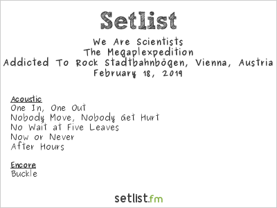 We Are Scientists Setlist Addicted To Rock Stadtbahnbögen, Vienna, Austria 2019, The Megaplexpedition