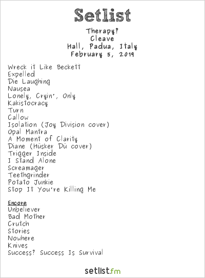 Therapy? Setlist Hall, Padua, Italy 2019, Cleave