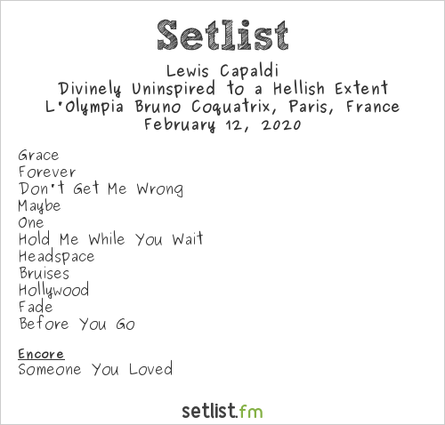 Lewis Capaldi Setlist L'Olympia Bruno Coquatrix, Paris, France 2020, Divinely Uninspired to a Hellish Extent