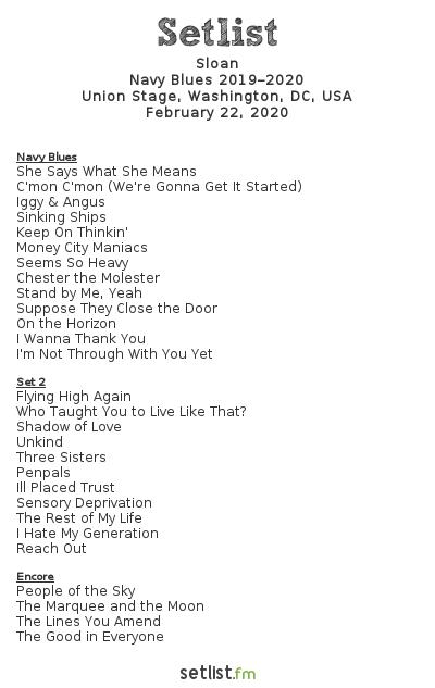 Sloan Setlist Union Stage, Washington, DC, USA, Navy Blues 2019–2020