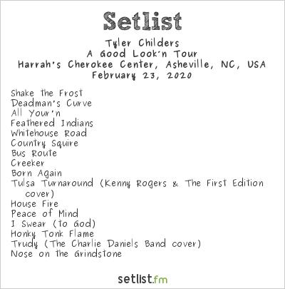 Tyler Childers Setlist Harrah's Cherokee Center, Asheville, NC, USA 2020, A Good Look'n Tour