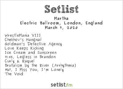 Martha Setlist Electric Ballroom, London, England 2020
