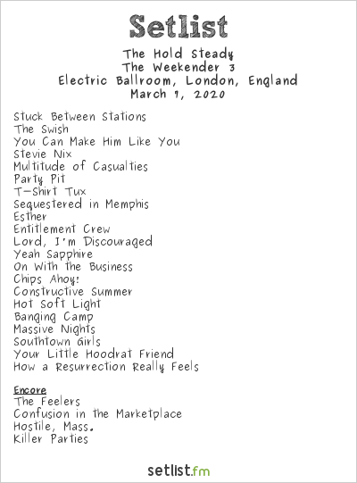 The Hold Steady Setlist Electric Ballroom, London, England 2020, The Weekender 3