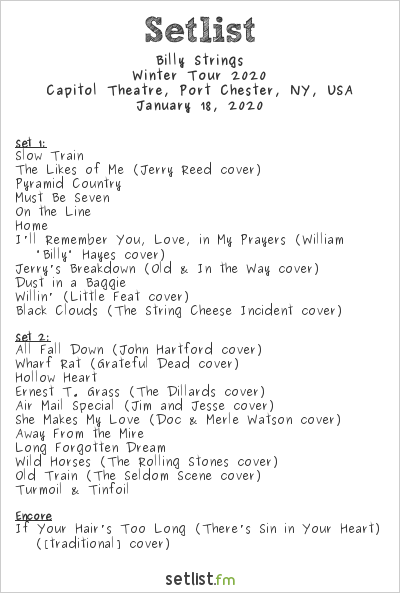 Billy Strings Setlist Capitol Theatre, Port Chester, NY, USA 2020, Winter Tour 2019-20