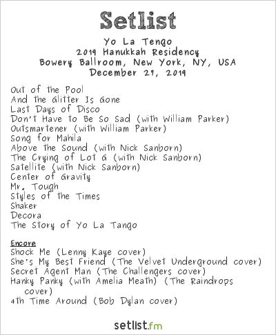 Yo La Tengo Setlist Bowery Ballroom, New York, NY, USA 2019, 2019 Hanukkah Residency