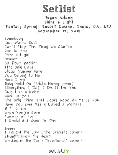 Bryan Adams Setlist Fantasy Springs Resort Casino, Indio, CA, USA 2019, Shine a Light