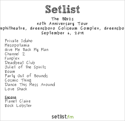 The B‐52s Setlist White Oak Amphitheatre, Greensboro Coliseum Complex, Greensboro, NC, USA 2019, 40th Anniversary Tour