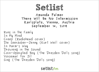 Amanda Palmer Setlist Karlsplatz, Vienna, Austria 2019, There Will Be No Intermission
