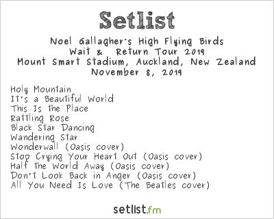 Noel Gallagher's High Flying Birds Setlist Mount Smart Stadium, Auckland, New Zealand, Wait &  Return Tour 2019