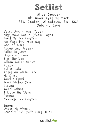 Alice Cooper Setlist PPL Center, Allentown, PA, USA 2019, Ol' Black Eyes Is Back