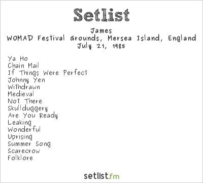 James Setlist WOMAD Festival, Mersea Island, England 1985