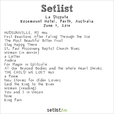 La Dispute Setlist Rosemount Hotel, Perth, Australia 2014