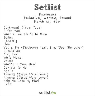 Disclosure Setlist Palladium, Warsaw, Poland 2014