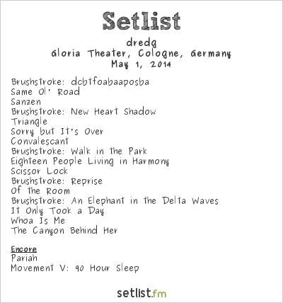 dredg Setlist Gloria Theater, Cologne, Germany 2014