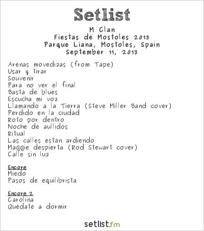 M-Clan Setlist Parque Liana, Móstoles, Spain, Fiestas de Móstoles 2013