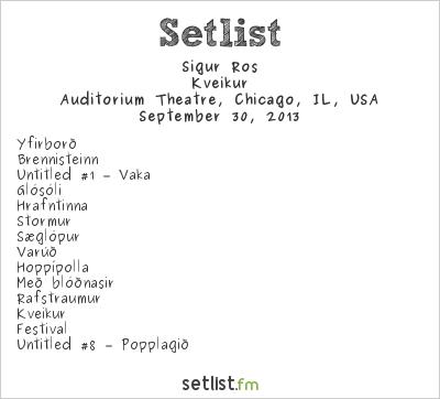 Sigur Rós Setlist Auditorium Theatre, Chicago, IL, USA 2013, Kveikur