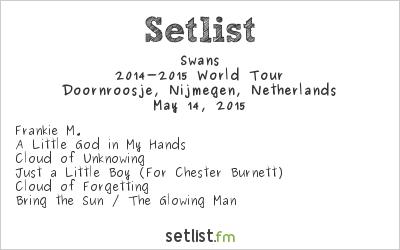 Swans Setlist Doornroosje, Nijmegen, Netherlands 2015