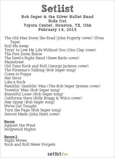 Bob Seger & the Silver Bullet Band Setlist Toyota Center, Houston, TX, USA 2015, Ride Out Tour