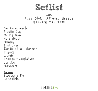 Low Setlist Fuzz Club, Athens, Greece 2015