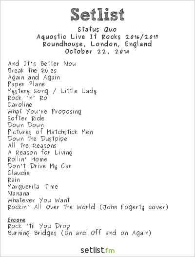 Status Quo Setlist Roundhouse, London, England 2014, Aquostic
