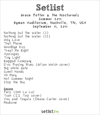 Grace Potter and the Nocturnals Setlist Ryman Auditorium, Nashville, TN, USA, Summer 2011