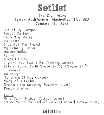 The Civil Wars Setlist Ryman Auditorium, Nashville, TN, USA 2012